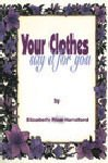 Your Clothes Say It for You  by  Elizabeth Rice Handford