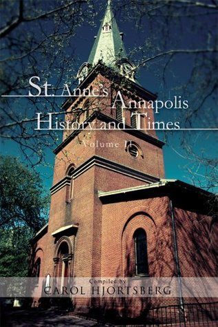 St. Annes Annapolis History and Times: Volume II  by  Carol Hjortsberg