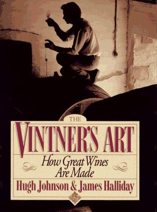 Vintners Art: How Great Wines Are Made  by  Hugh Johnson