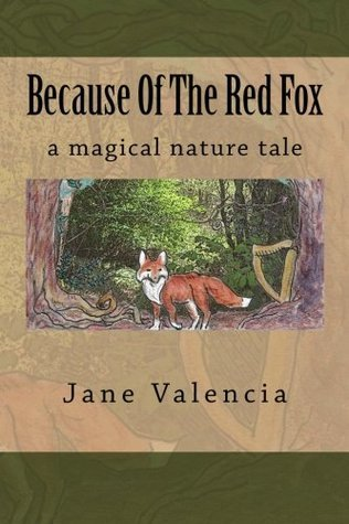 Because Of The Red Fox Jane Valencia
