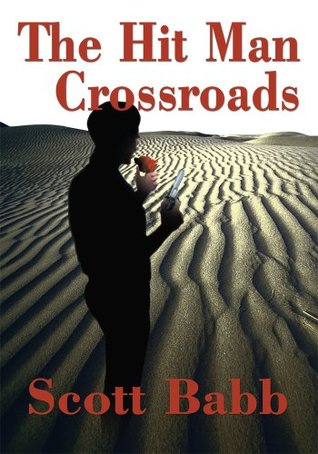 The Hit Man Crossroads Scott Babb