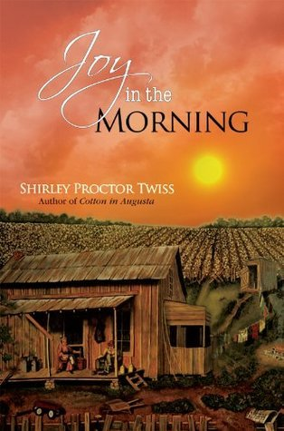 Joy in the Morning  by  Shirley Proctor Twiss