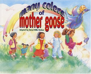 The Many Colors of Mother Goose  by  Cheryl Willis Hudson