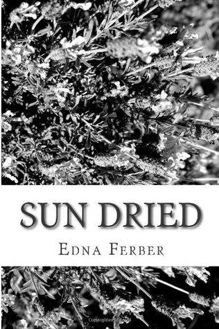 Sun Dried Edna Ferber