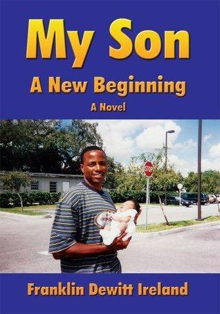My Son: A New Beginning  by  Franklin Ireland