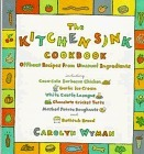 The Kitchen Sink Cookbook: Offbeat Recipes from Unusual Ingredients Carolyn Wyman