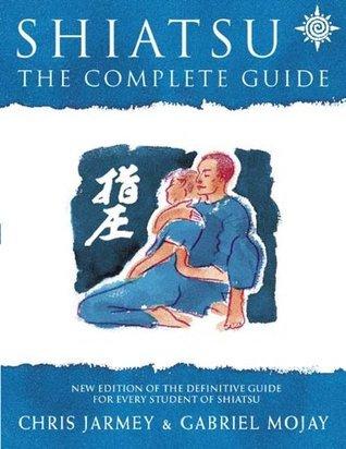 Shiatsu, Revised Edition Chris Jarmey