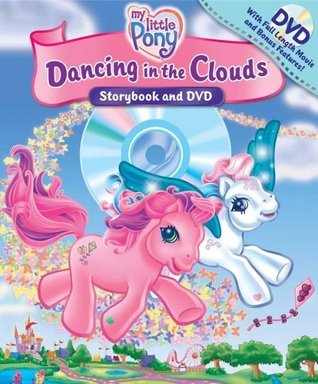 My Little Pony Dancing in the Clouds with DVD (Storybook and DVD)  by  Ruth Koeppel