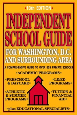Independent School Guide for Washington, D.C. and Surrounding Area  by  Jill Zacharie