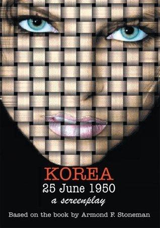 KOREA 25 June 1950: a screenplay Rod Ernouf