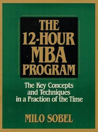12 Hour Mba Program Milo Sobel