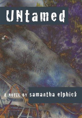 UNtamed  by  Samantha Elphick