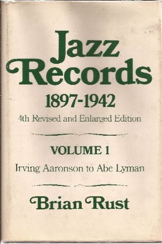Jazz records, 1897-1942 Vol. 1&2 Brian Rust