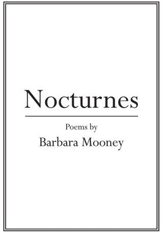 Nocturnes: Poems by Barbara Mooney