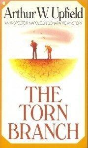 The Torn Branch  by  Arthur W. Upfield
