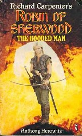 Robin of Sherwood: The Hooded Man  by  Richard Carpenter