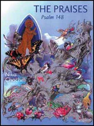 The Praises: Psalm 148 : A Psalm of David Niko Chocheli