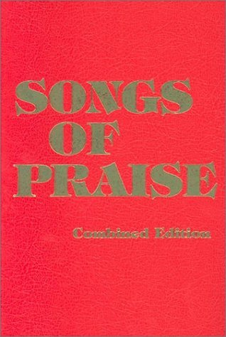 Songs of Praise: Combined Edition  by  Peg Hosford