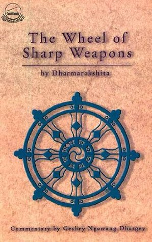 The Wheel of Sharp Weapons Dharmarakshita