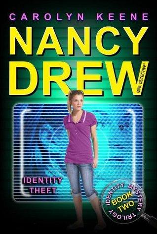 Identity Theft: Book Two in the Identity Mystery Trilogy (Nancy Drew  by  Carolyn Keene