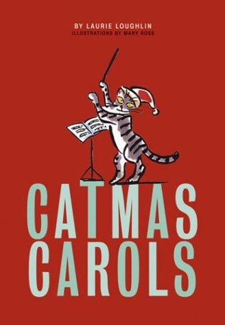 Catmas Carols Book and Audiotape  by  Laurie Loughlin