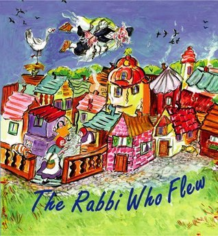 The Rabbi Who Flew  by  Renate Dollinger