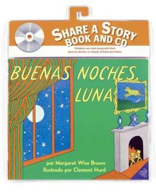 Goodnight Moon Book and CD (Spanish edition)  by  Margaret Wise Brown