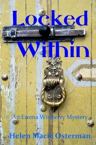 Locked Within (Emma Winberry Mystery) (Volume 6) Helen Macie Osterman