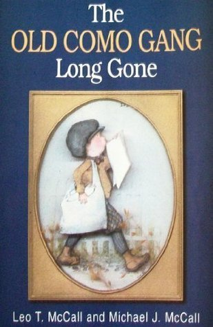 The Old Como Gang Long Gone  by  Leo T. McCall
