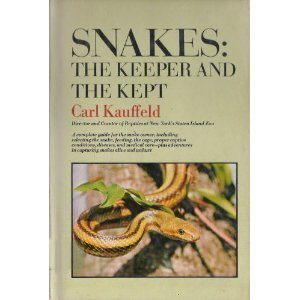 Snakes: The Keeper and the Kept  by  Carl Kauffeld