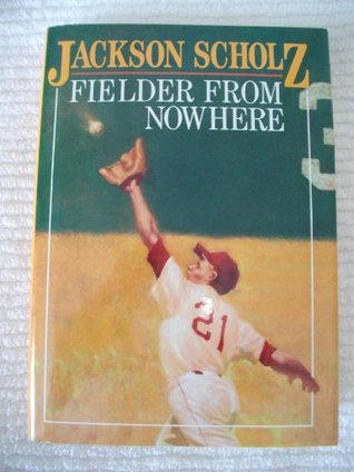 Fielder from Nowhere Jackson Volney Scholz