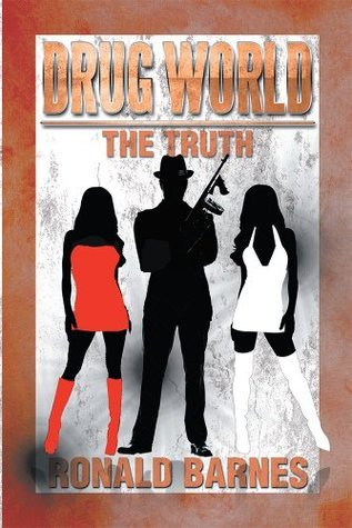 Drug World The Truth  by  Ronald Barnes