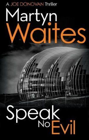 Speak No Evil (Joe Donovan)  by  Martyn Waites