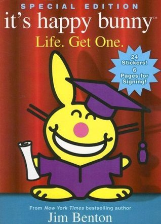 Its Happy Bunny #2: Life. Get One.  by  Jim Benton