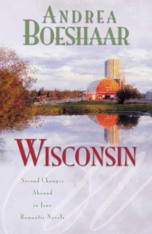 Wisconsin: The Haven of Rest / Second Time Around / Promise Me Forever / September Sonata  by  Andrea Boeshaar
