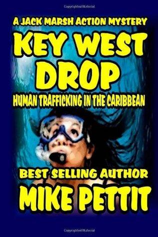 Key West Drop: A Jack Marsh Action Thriller (Volume 3) Mike Pettit