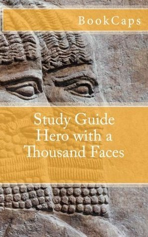 Hero with a Thousand Faces (A BookCaps Study Guide)  by  BookCaps