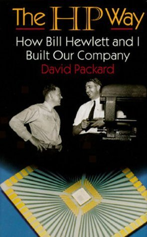 The HP Way: How Bill Hewlett And I Built Our Company  by  David Packard