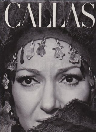 Callas: The Art and the Life - The Great Years John Ardoin