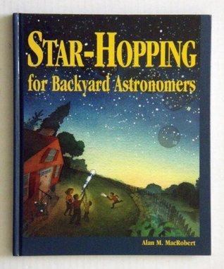 Star-Hopping for Backyard Astronomers  by  Alan M. MacRobert