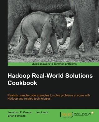 Hadoop Real World Solutions Cookbook  by  Jonathan Owens
