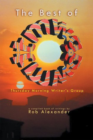 The Best of TMWG : Thursday Morning Writers Group  by  Rob Alexander