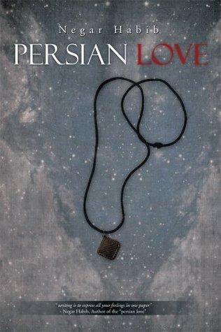 Persian Love  by  Negar Habib