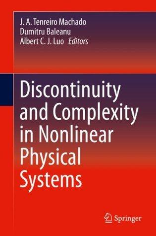 Discontinuity and Complexity in Nonlinear Physical Systems (Nonlinear Systems and Complexity) J.A. Tenreiro Machado