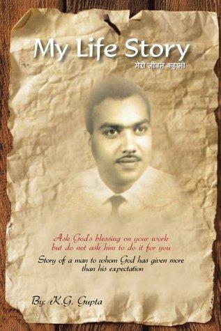 My Life Story  by  K.G. Gupta