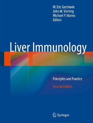 Liver Immunology: Principles and Practice M. Eric Gershwin