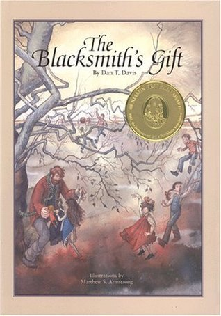 The Blacksmiths Gift : A Christmas Story Dan T. Davis