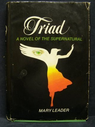 Triad: A Novel of the Supernatural  by  Mary Leader