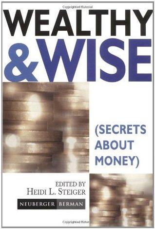 Wealthy & Wise:  by  Heidi L. Steiger