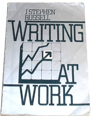 Writing at Work: The Russell and Associates Papers  by  J. Stephen Russell